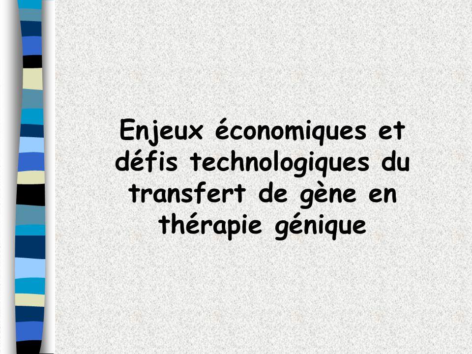 Enjeux économiques et défis technologiques du transfert de gène en thérapie génique