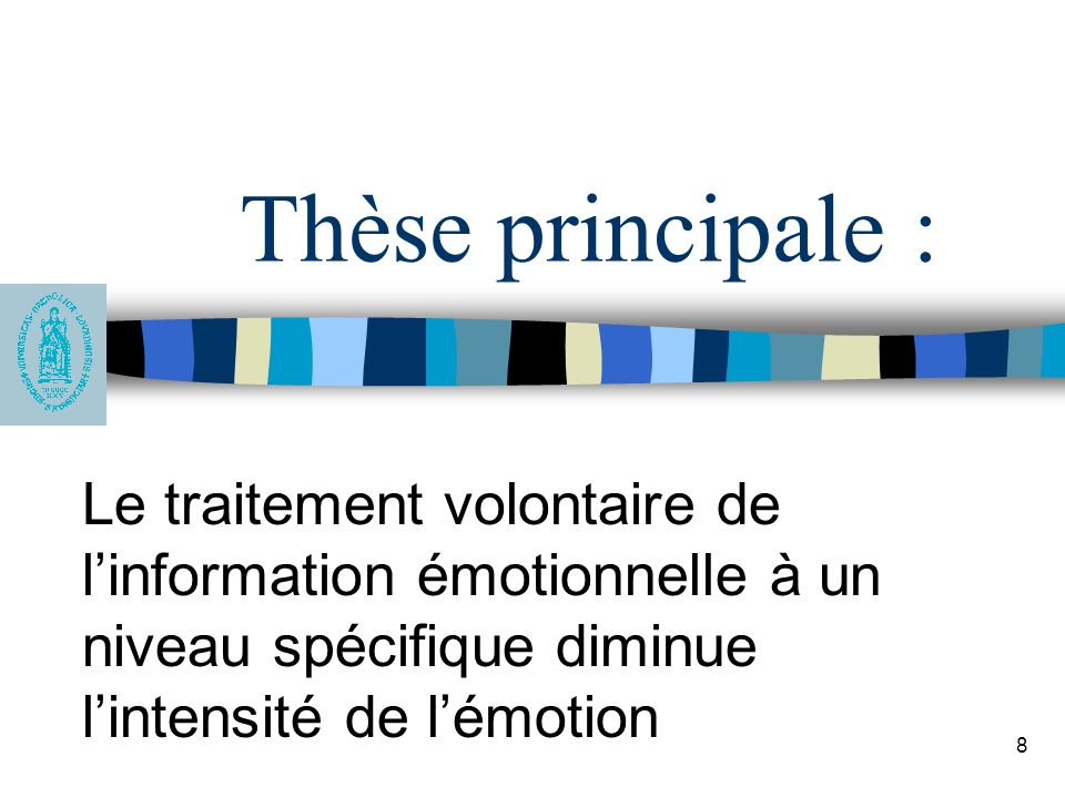 Thèse principale : Le traitement volontaire de l'information émotionnelle à un niveau spécifique diminue l'intensité de l'émotion.