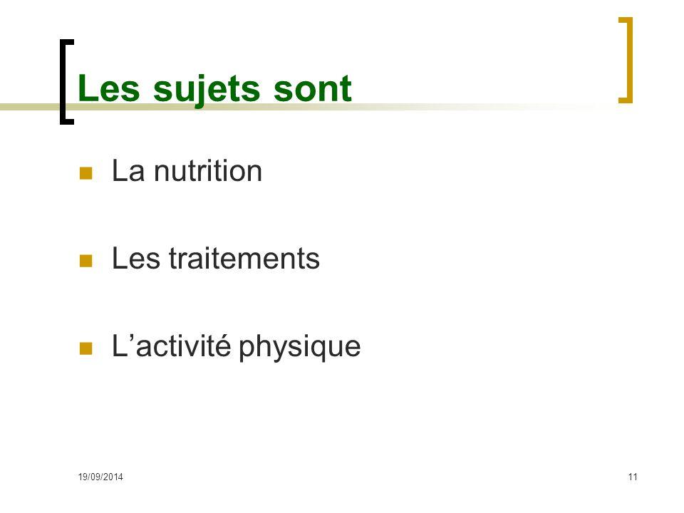 Les sujets sont La nutrition Les traitements L'activité physique