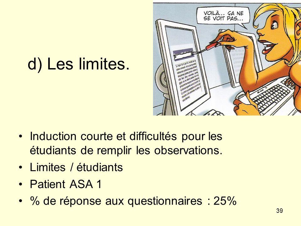 d) Les limites. Induction courte et difficultés pour les étudiants de remplir les observations. Limites / étudiants.