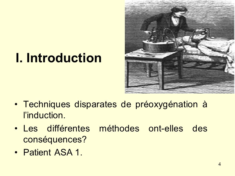 I. Introduction Techniques disparates de préoxygénation à l'induction.
