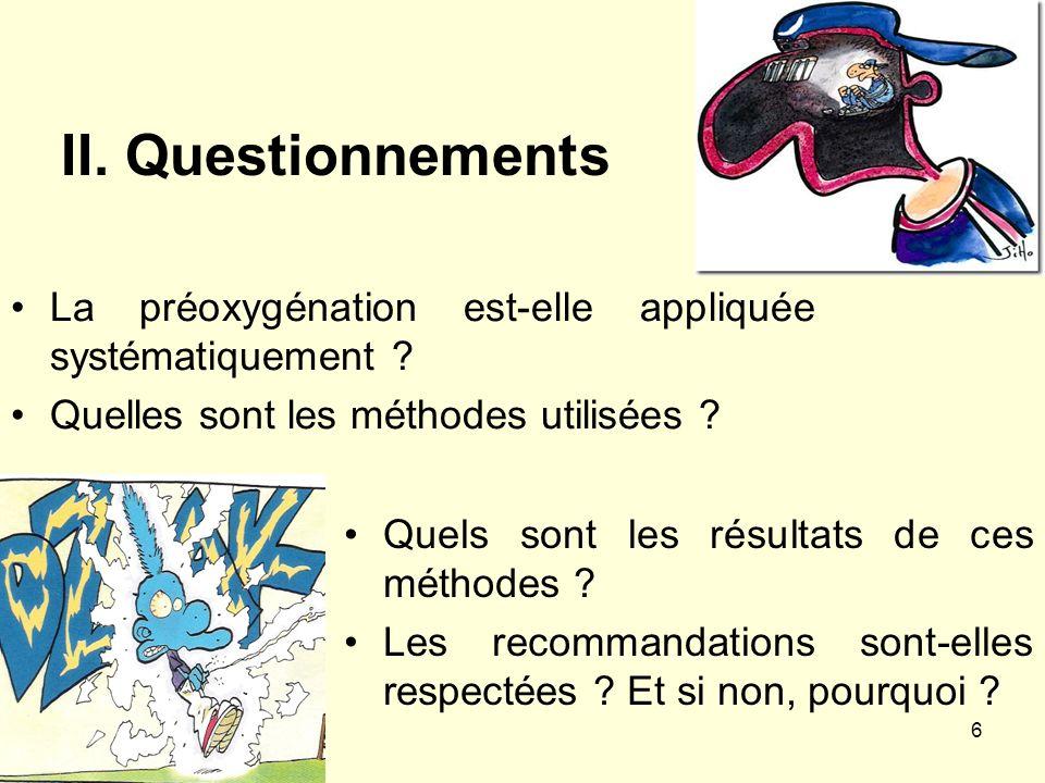 II. Questionnements La préoxygénation est-elle appliquée systématiquement Quelles sont les méthodes utilisées