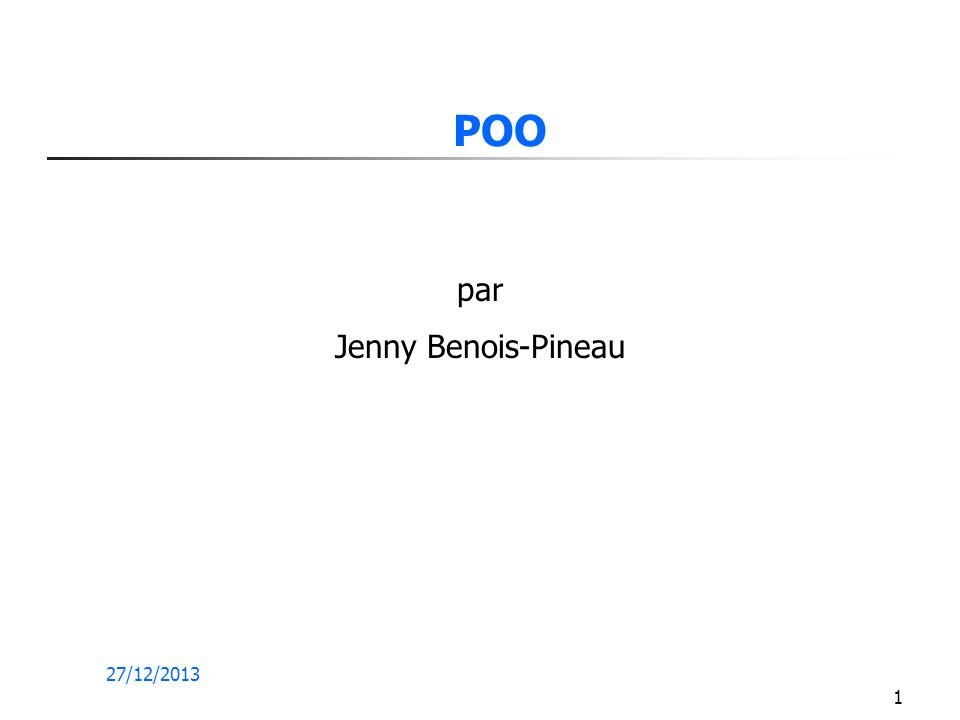 POO par Jenny Benois-Pineau 25/03/2017