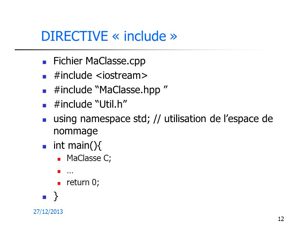 DIRECTIVE « include » Fichier MaClasse.cpp #include <iostream>