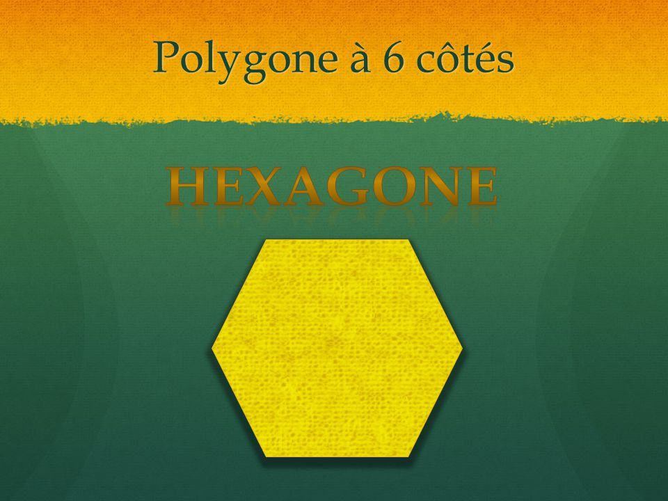 Polygone à 6 côtés hexagone