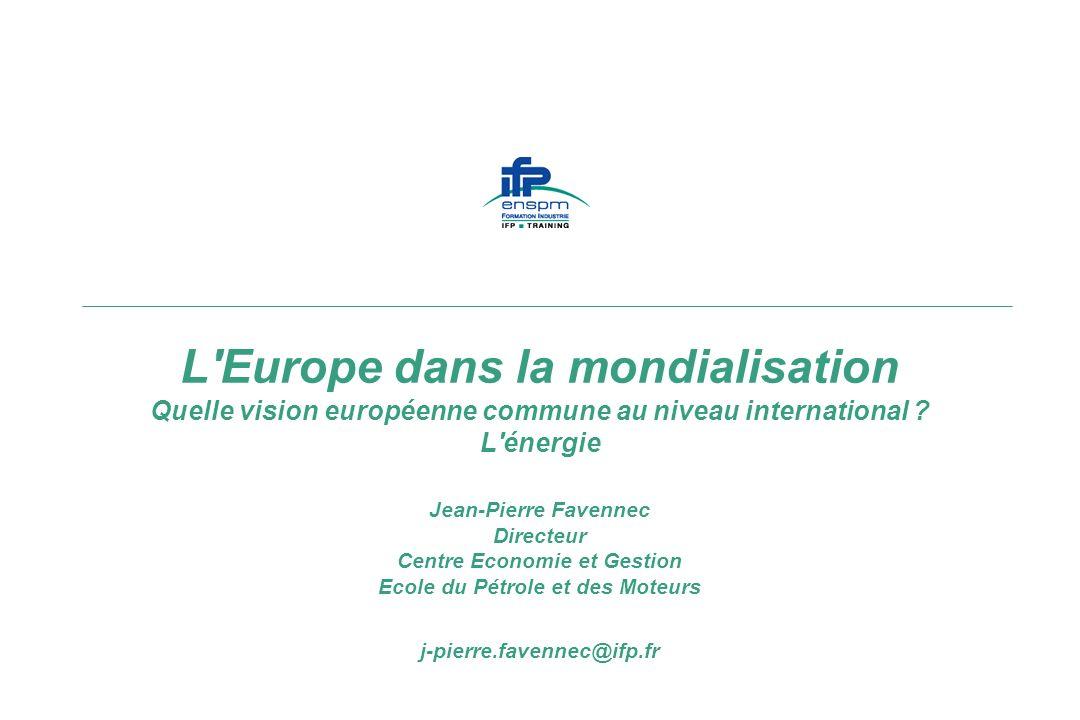 L Europe dans la mondialisation Quelle vision européenne commune au niveau international .