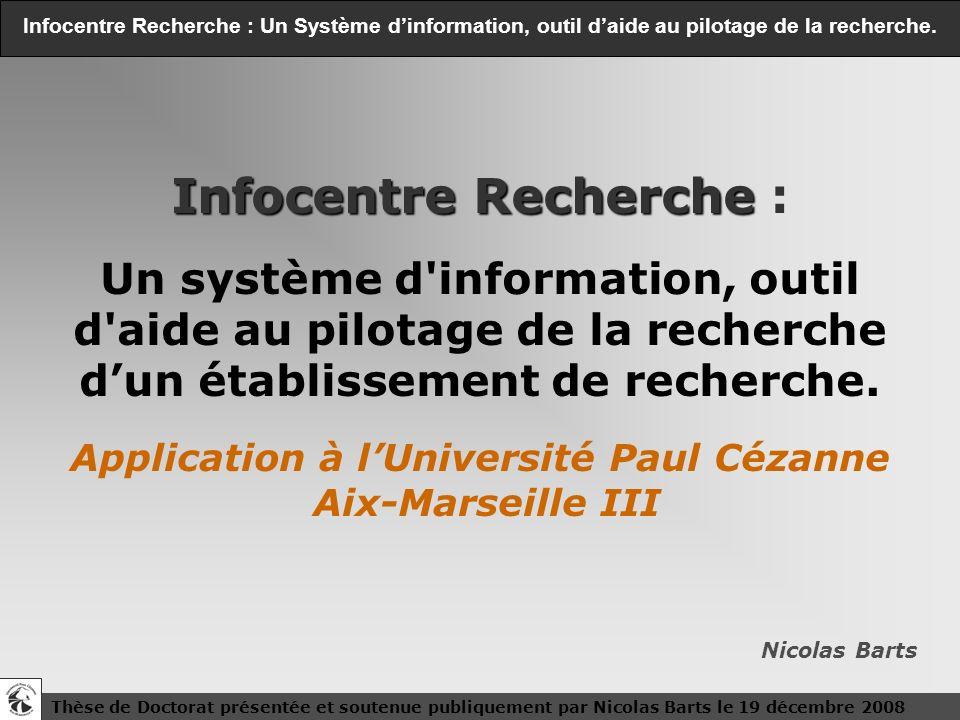 Infocentre Recherche : Un Système d'information, outil d'aide au pilotage de la recherche.