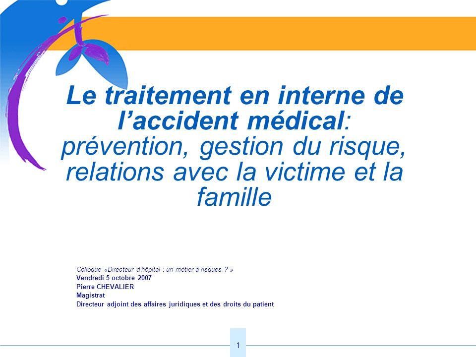 Le traitement en interne de l'accident médical: prévention, gestion du risque, relations avec la victime et la famille
