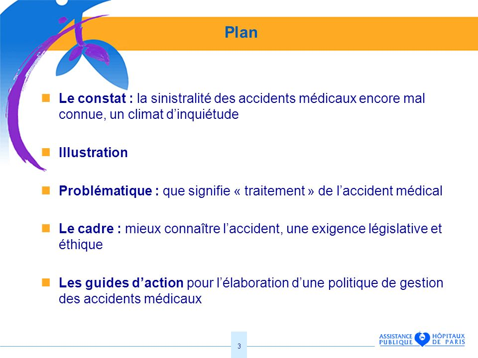 Plan Le constat : la sinistralité des accidents médicaux encore mal connue, un climat d'inquiétude.