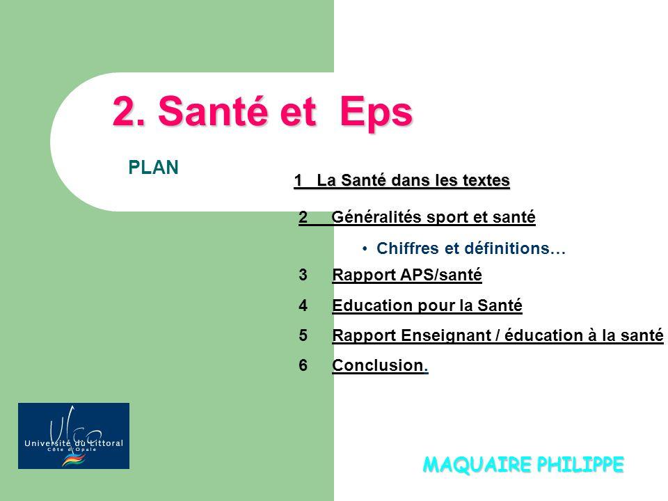 2. Santé et Eps PLAN MAQUAIRE PHILIPPE 1 La Santé dans les textes