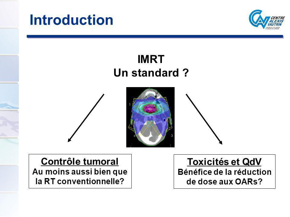 Introduction IMRT Un standard Contrôle tumoral Toxicités et QdV