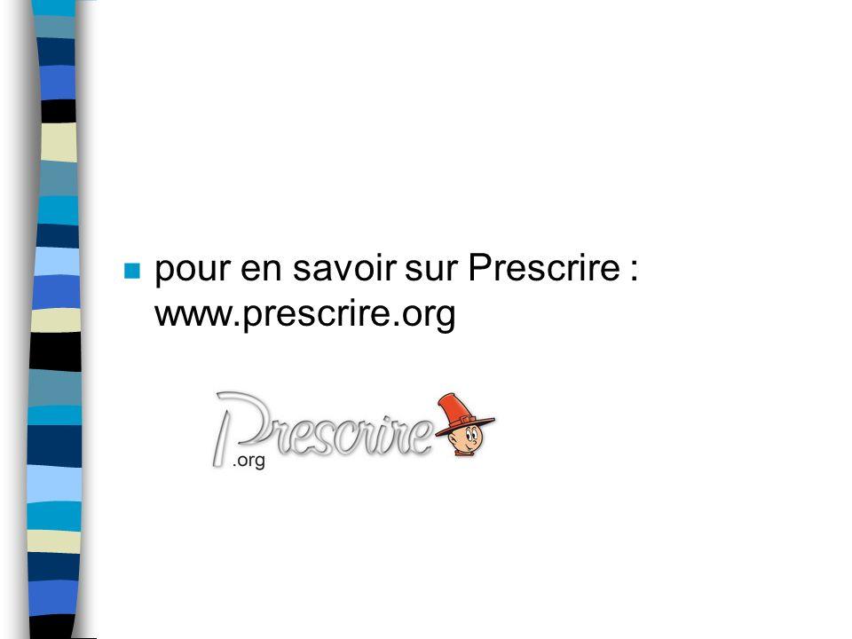 pour en savoir sur Prescrire : www.prescrire.org