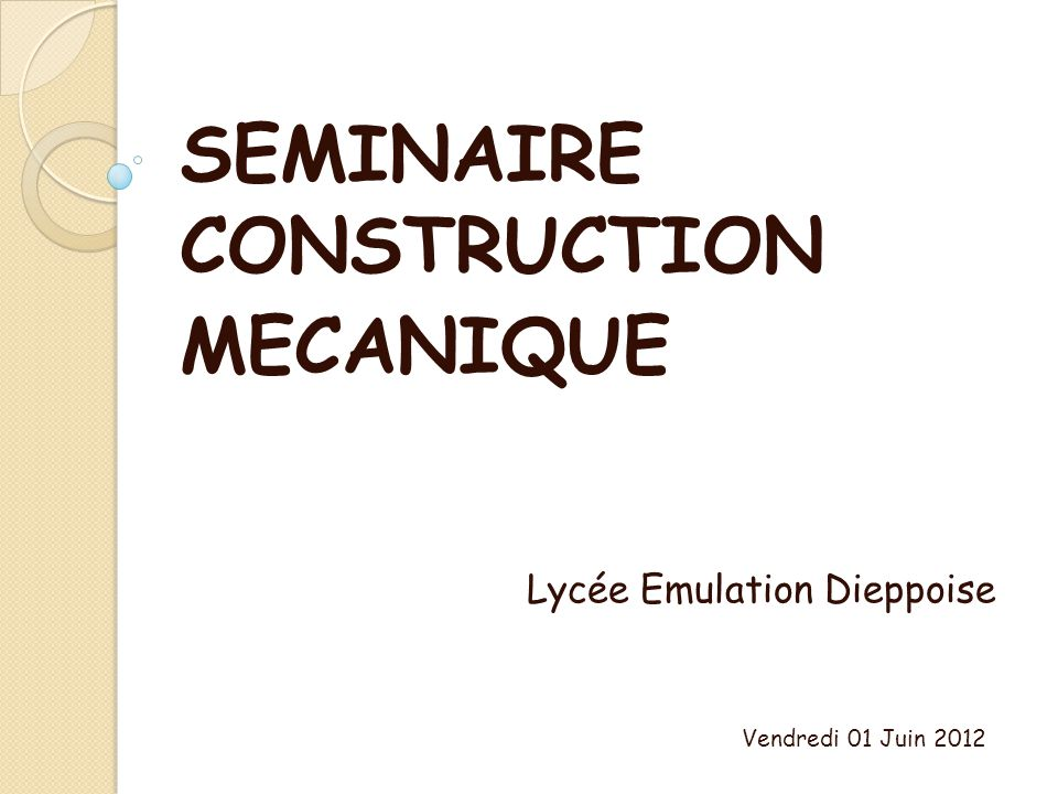 SEMINAIRE CONSTRUCTION MECANIQUE