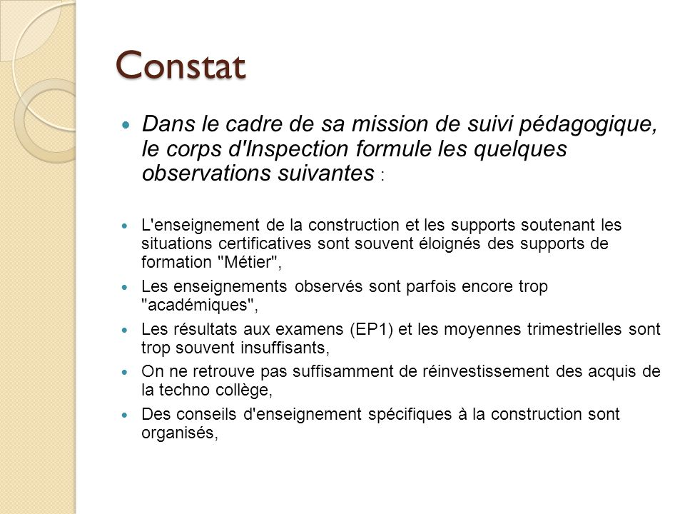 Constat Dans le cadre de sa mission de suivi pédagogique, le corps d Inspection formule les quelques observations suivantes :