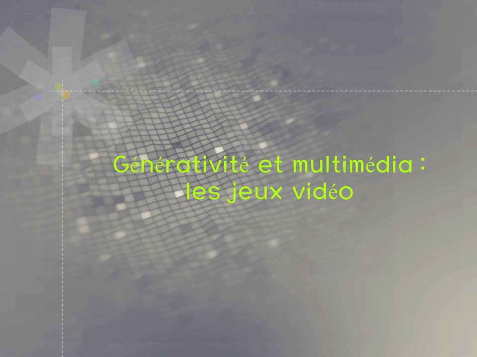Générativité et multimédia : les jeux vidéo