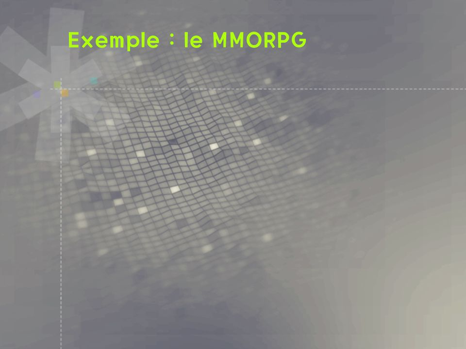 Exemple : le MMORPG