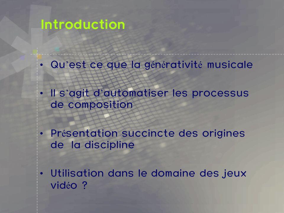 Introduction Qu'est ce que la générativité musicale