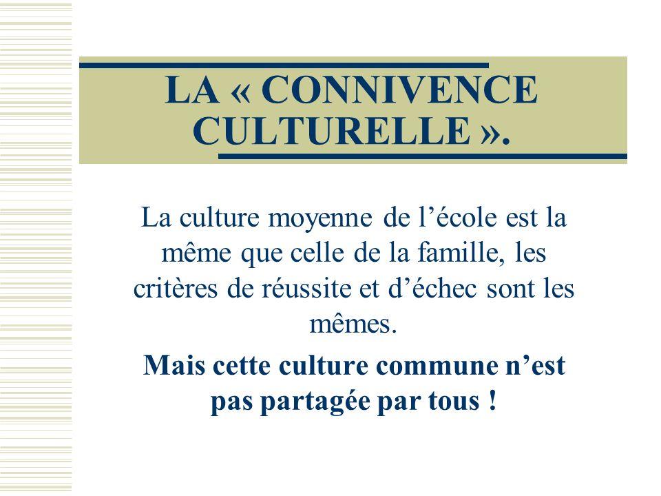 LA « CONNIVENCE CULTURELLE ».