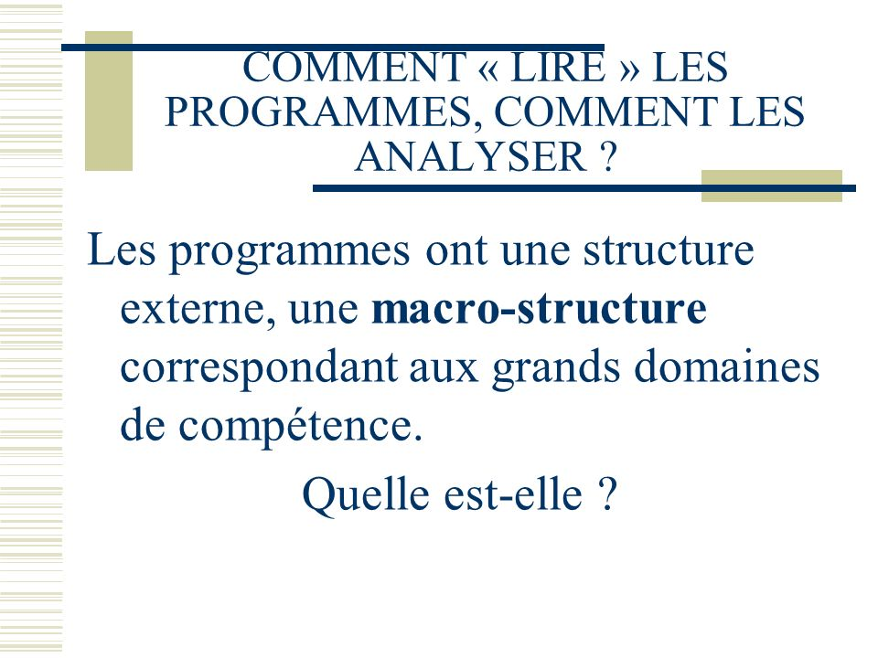 COMMENT « LIRE » LES PROGRAMMES, COMMENT LES ANALYSER