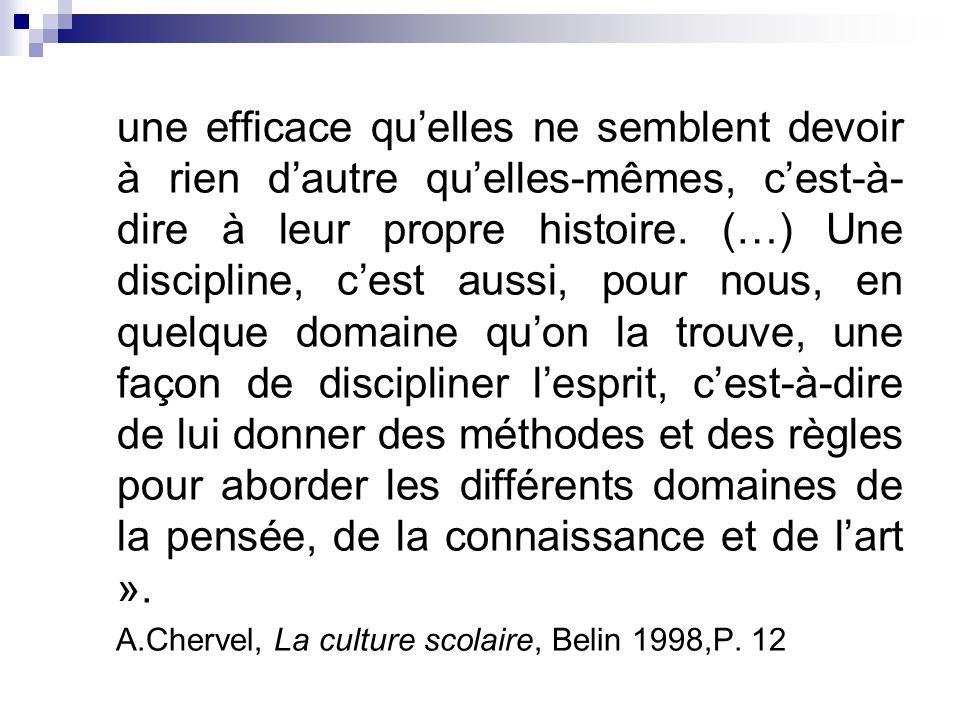 A.Chervel, La culture scolaire, Belin 1998,P. 12
