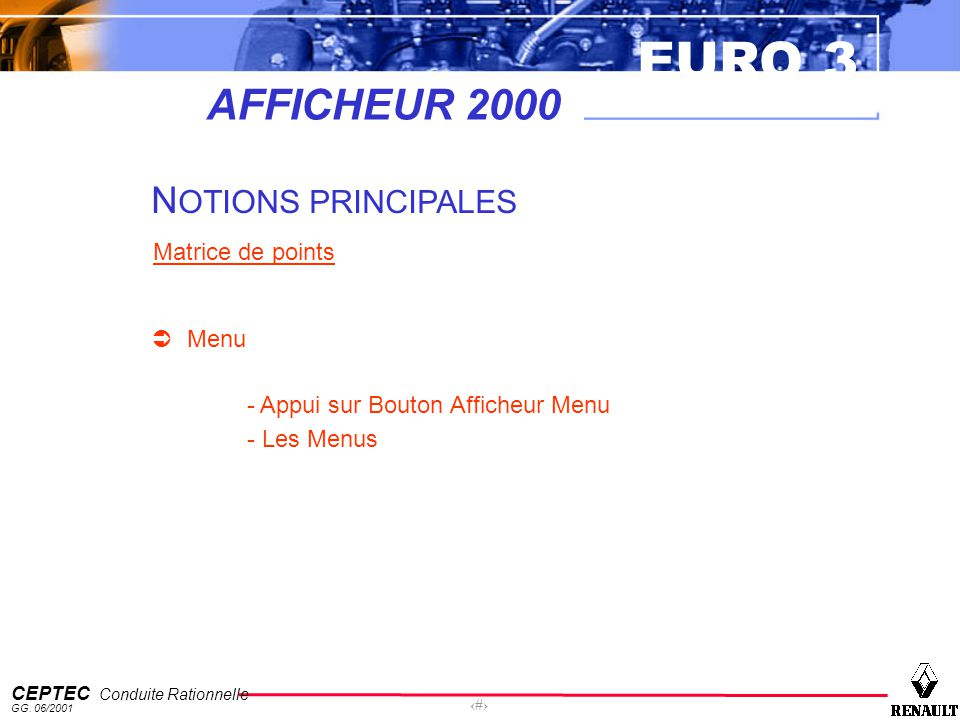 AFFICHEUR 2000 NOTIONS PRINCIPALES Matrice de points Menu - Les Menus