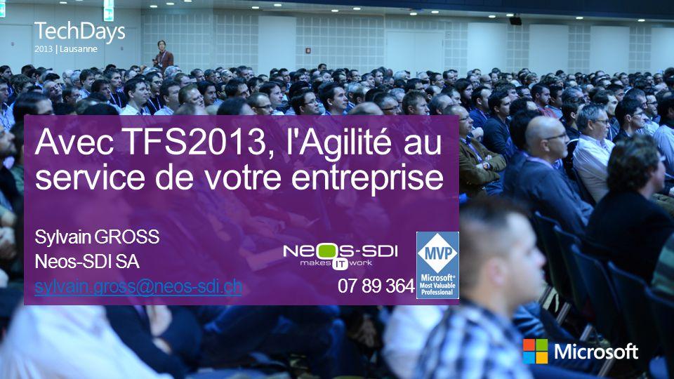 Avec TFS2013, l Agilité au service de votre entreprise