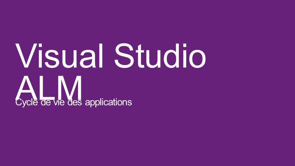 Visual Studio ALM Cycle de vie des applications