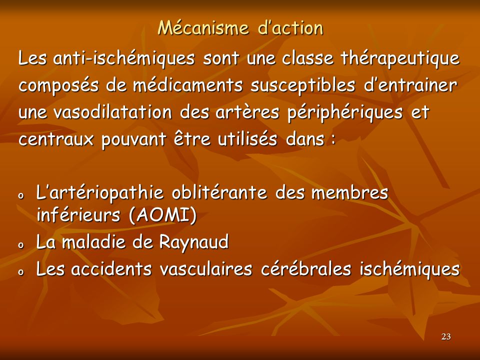 Mécanisme d'action Les anti-ischémiques sont une classe thérapeutique. composés de médicaments susceptibles d'entrainer.