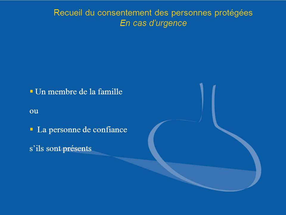 Recueil du consentement des personnes protégées En cas d'urgence