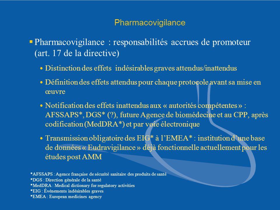 Pharmacovigilance Pharmacovigilance : responsabilités accrues de promoteur (art. 17 de la directive)