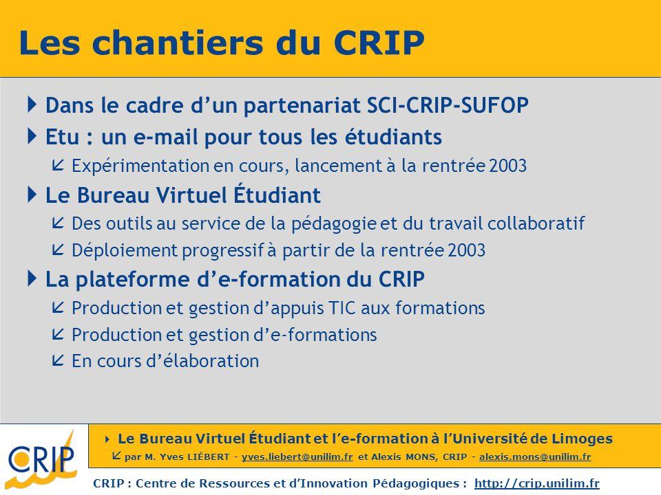 Les chantiers du CRIP Dans le cadre d'un partenariat SCI-CRIP-SUFOP