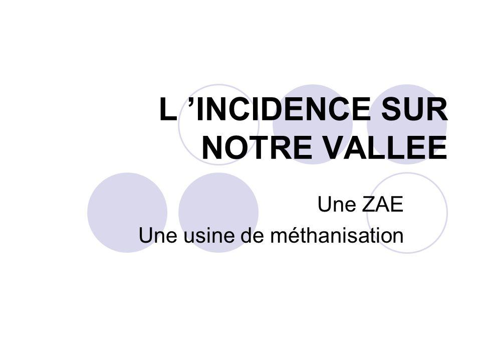 L 'INCIDENCE SUR NOTRE VALLEE