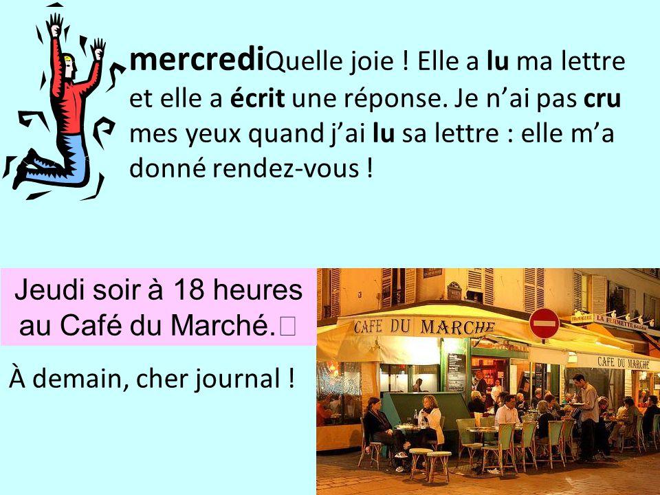 Jeudi soir à 18 heures au Café du Marché.