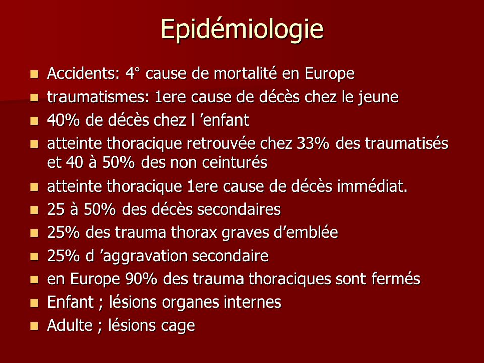Epidémiologie Accidents: 4° cause de mortalité en Europe