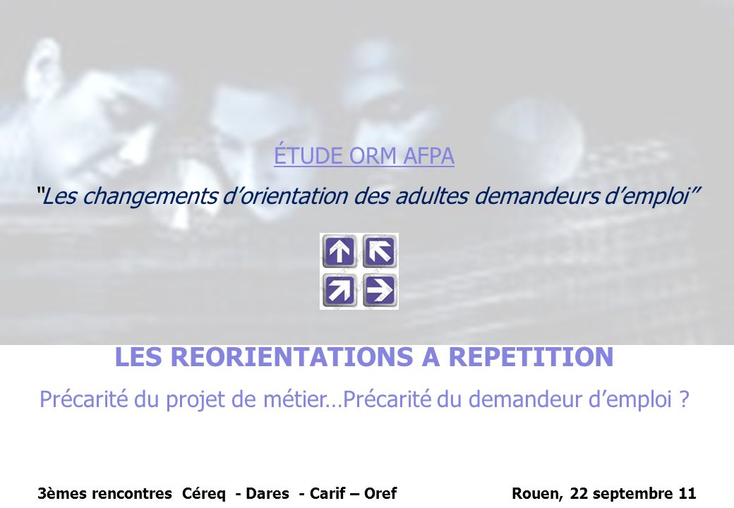 LES REORIENTATIONS A REPETITION