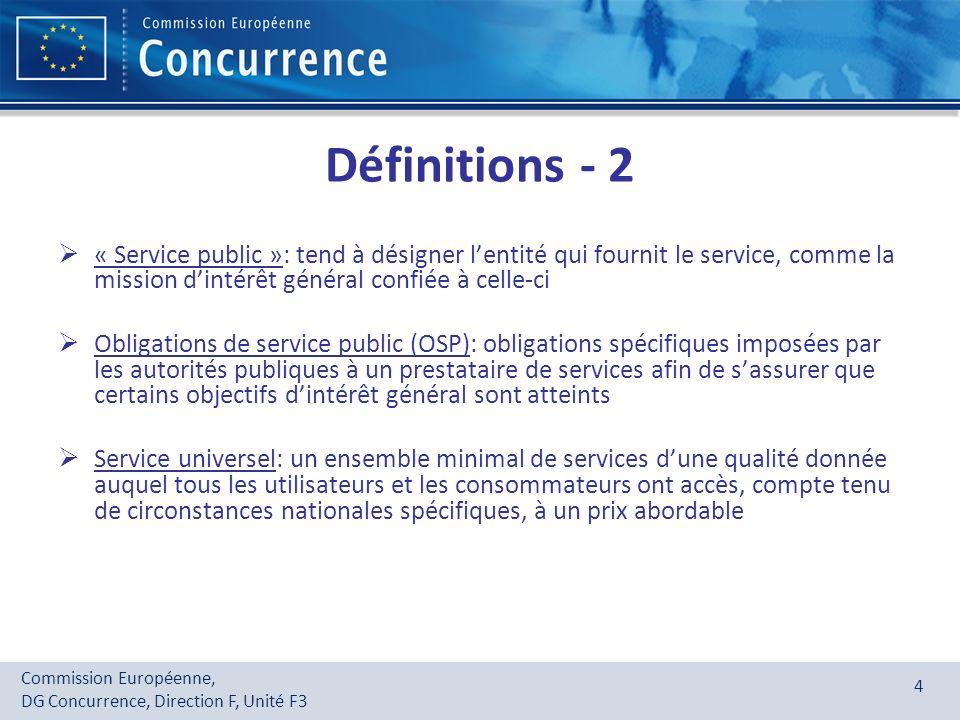 Définitions - 2 « Service public »: tend à désigner l'entité qui fournit le service, comme la mission d'intérêt général confiée à celle-ci.