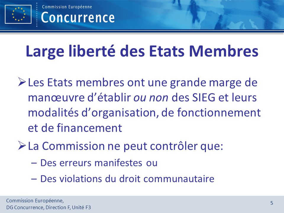 Large liberté des Etats Membres