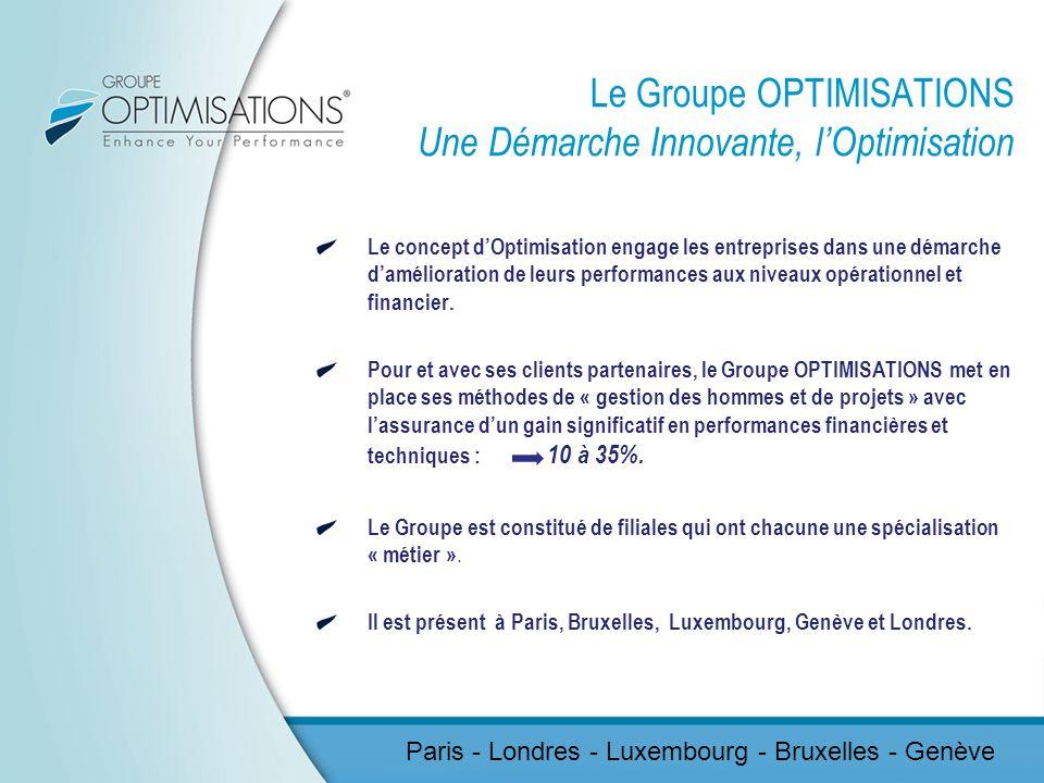 Le Groupe OPTIMISATIONS Une Démarche Innovante, l'Optimisation