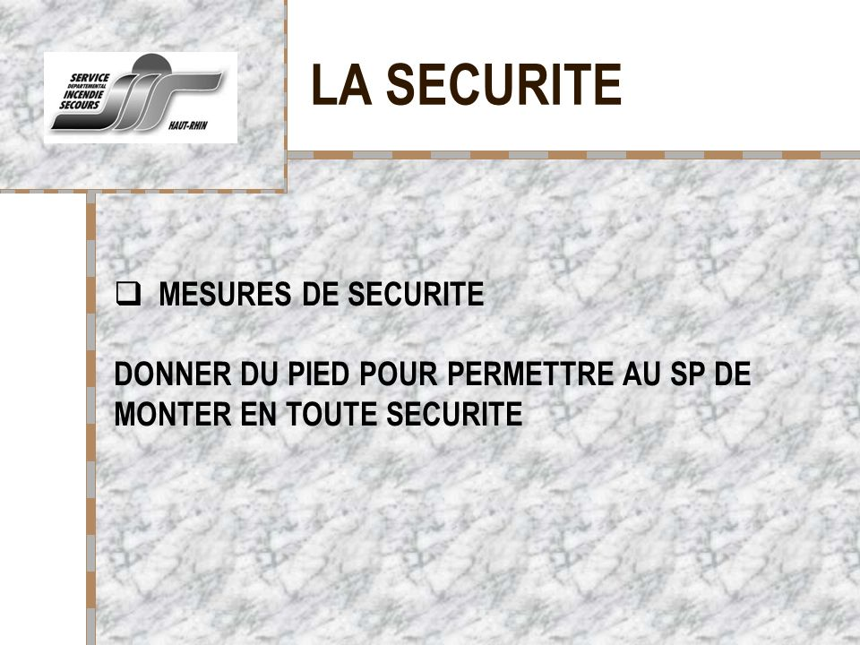 LA SECURITE MESURES DE SECURITE