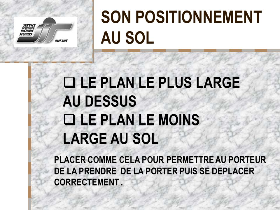 SON POSITIONNEMENT AU SOL