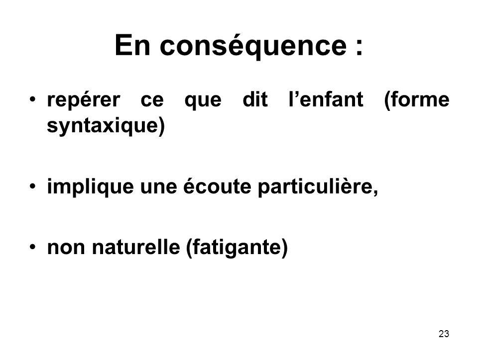 En conséquence : repérer ce que dit l'enfant (forme syntaxique)