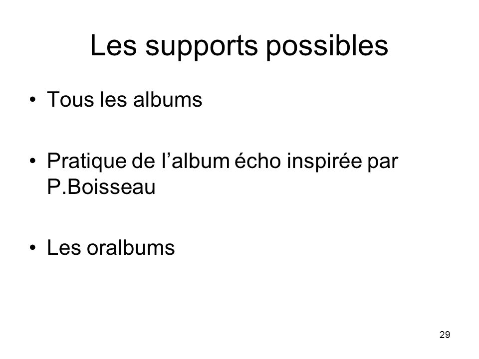 Les supports possibles