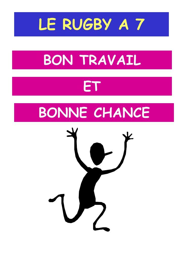 LE RUGBY A 7 BON TRAVAIL ET BONNE CHANCE