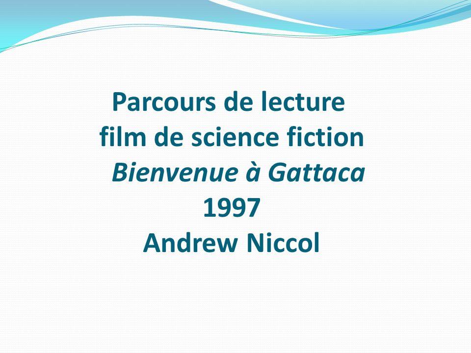 Parcours de lecture film de science fiction Bienvenue à Gattaca 1997 Andrew Niccol