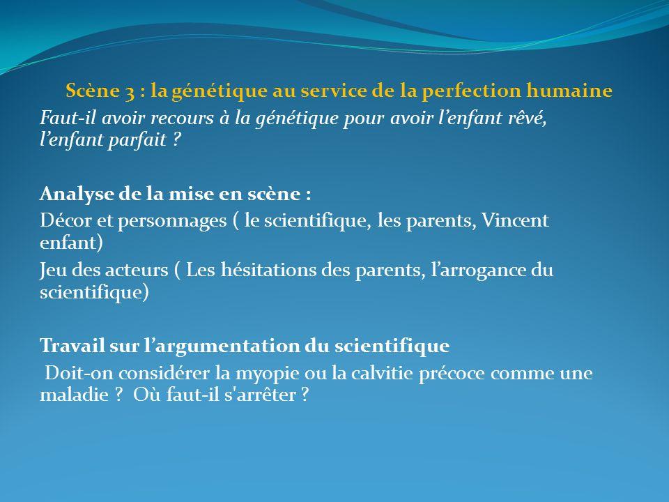 Scène 3 : la génétique au service de la perfection humaine