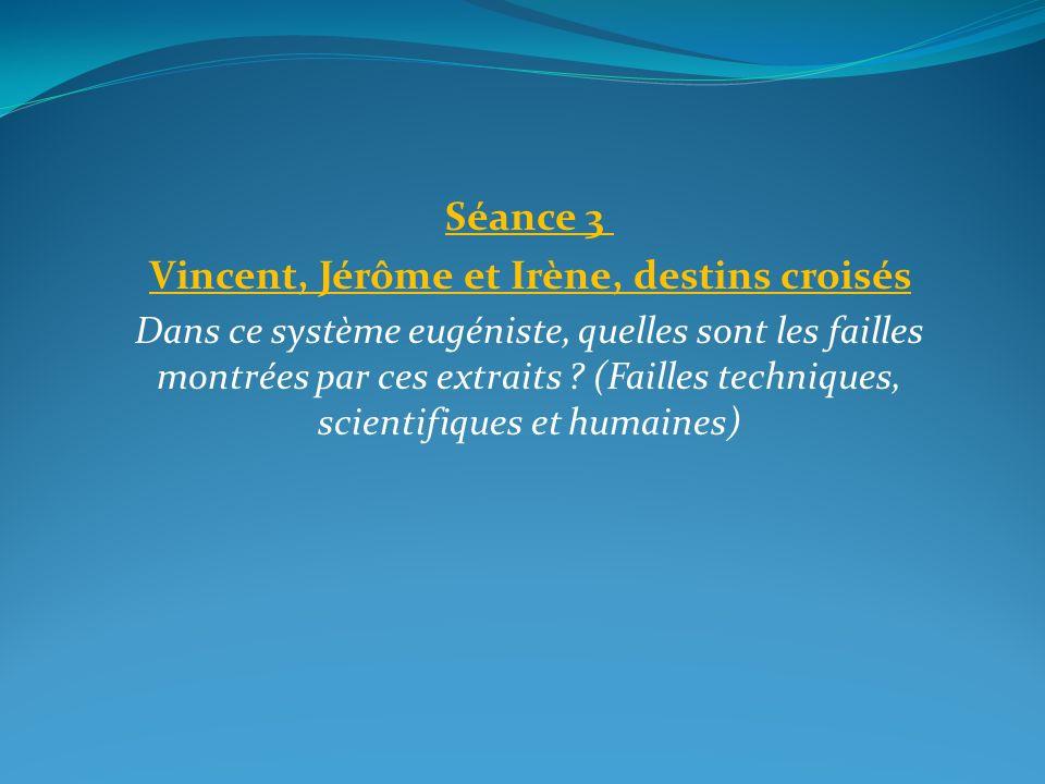 Vincent, Jérôme et Irène, destins croisés