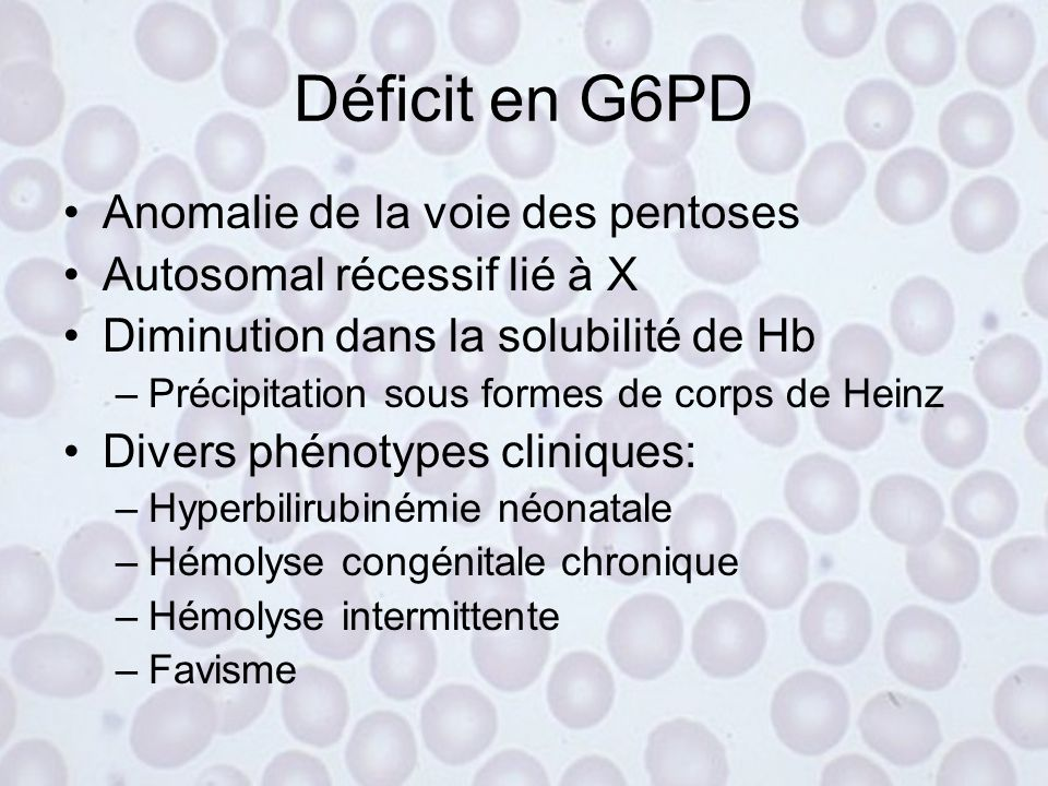 Déficit en G6PD Anomalie de la voie des pentoses