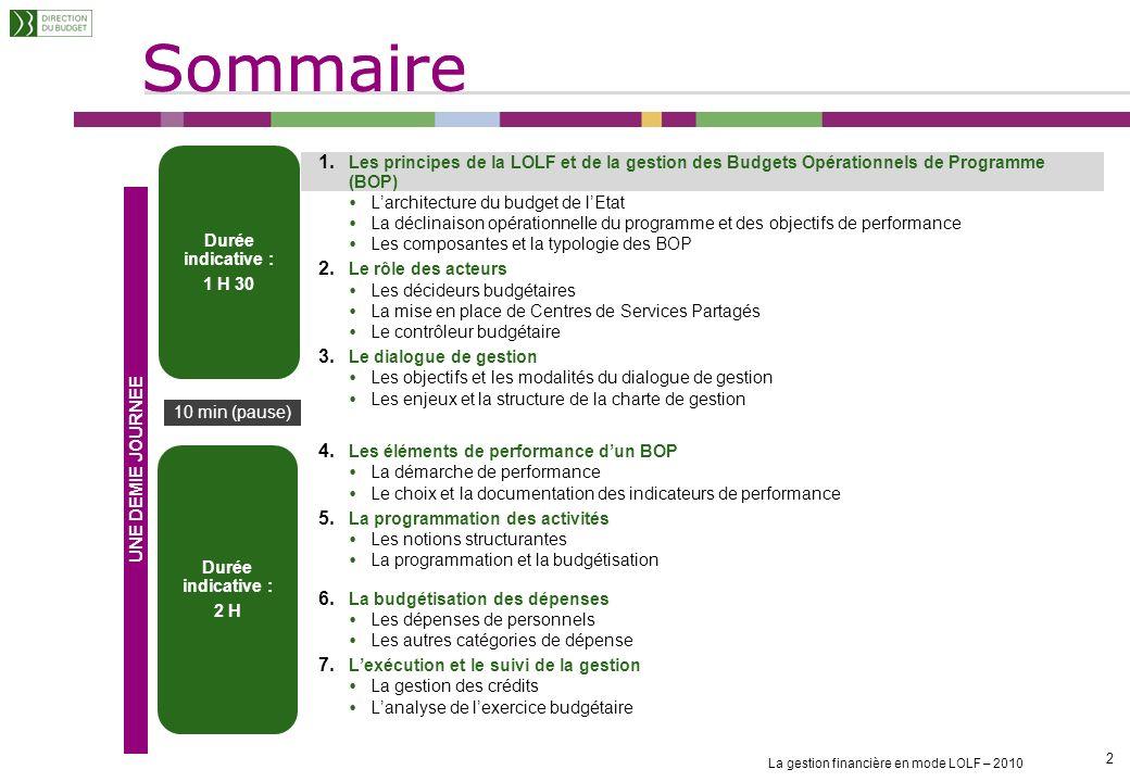 Sommaire Durée indicative : 1 H 30. Les principes de la LOLF et de la gestion des Budgets Opérationnels de Programme (BOP)