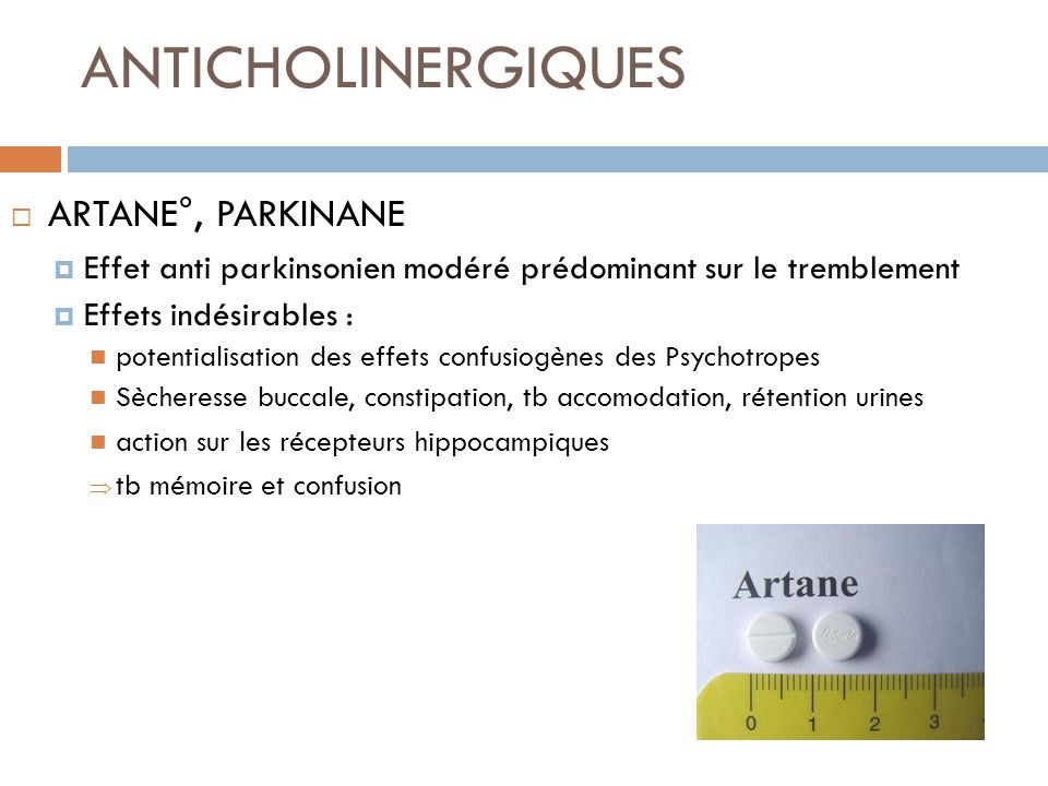 ANTICHOLINERGIQUES ARTANE°, PARKINANE