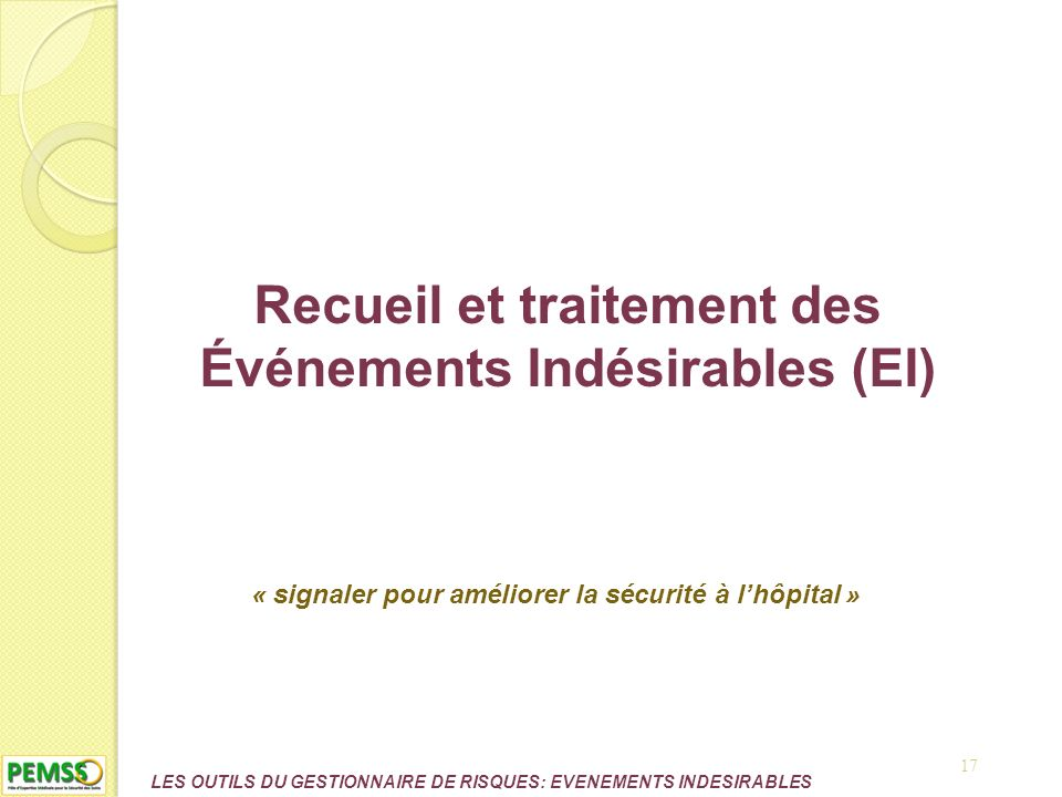 Recueil et traitement des Événements Indésirables (EI)